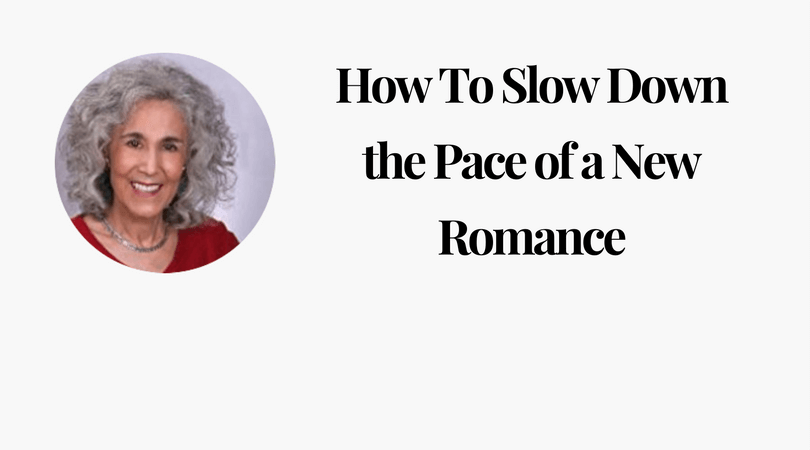 How To Slow Down the Pace of a New Romance