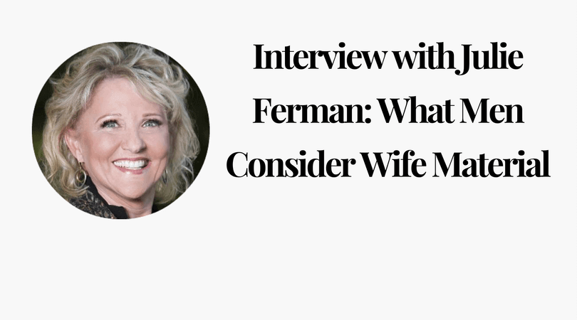 Interview with Julie Ferman_ What Men Consider Wife Material