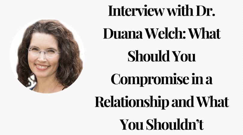 Interview with Dr. Duana Welch What Should You Compromise in a Relationship and What You Shouldnt