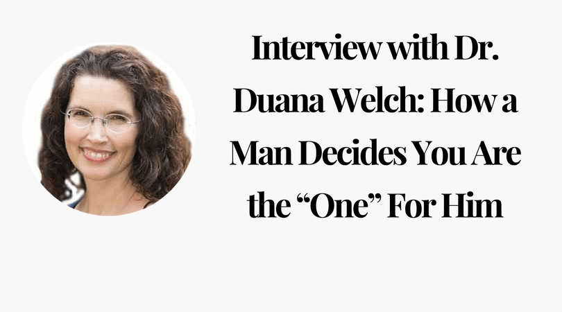 "Interview with Dr. Duana Welch_ How a Man Decides You Are the ""One"" For Him"