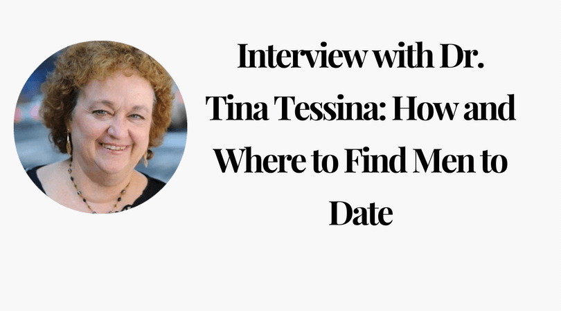 Interview with Dr. Tina Tessina How and Where to Find Men to Date