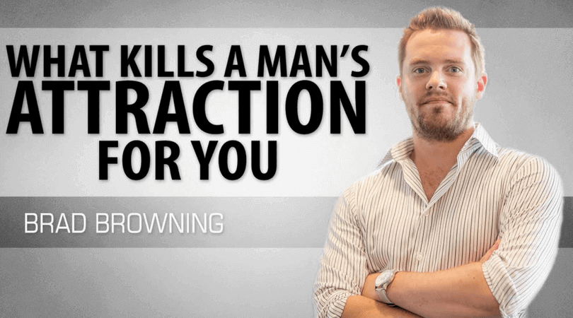 Here Is Exactly What Kills A Mans Attraction For You