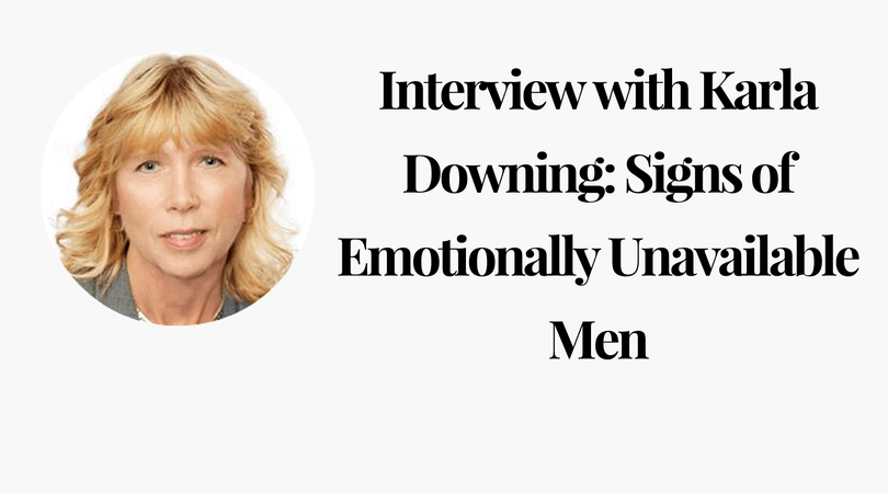 Interview With Karla Downing Signs Of Emotionally Unavailable Men Mesmerizing Emotionally Unavailable Men Pattern