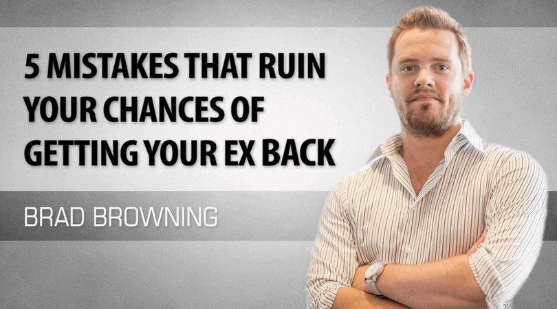 5 Devastating Mistakes That Will Ruin Your Chances of Getting Your Ex Boyfriend Back