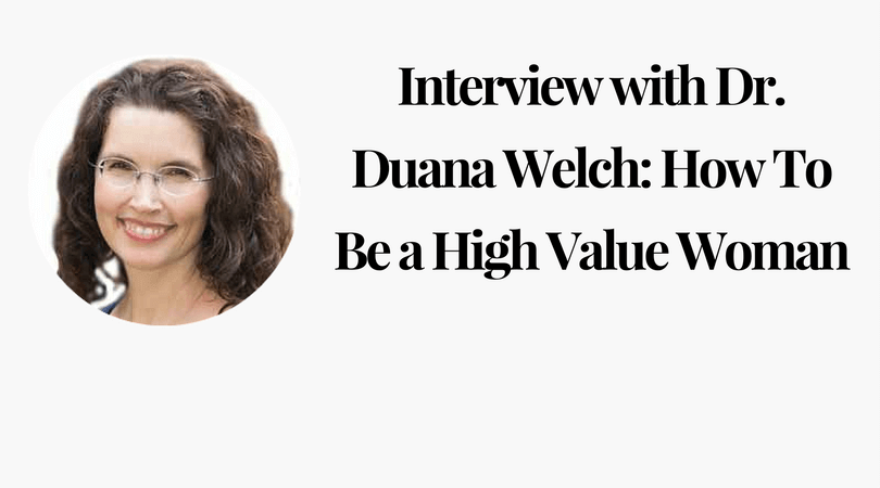 Interview With Dr Duana Welch How To Be A High Value Woman