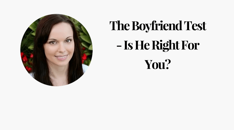 The Boyfriend Test - Is He Right For You