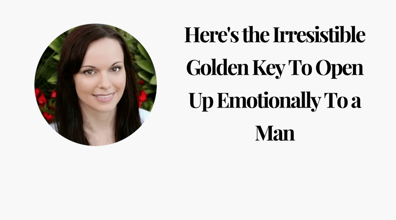 how to open up to a man emotionally