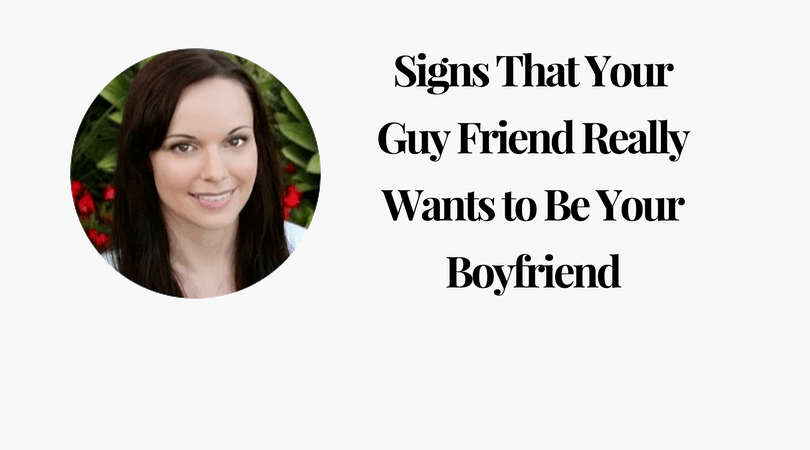 Signs That Your Guy Friend Really Wants to Be Your Boyfriend