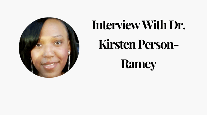 Interview With Dr. Kirsten Person-Ramey