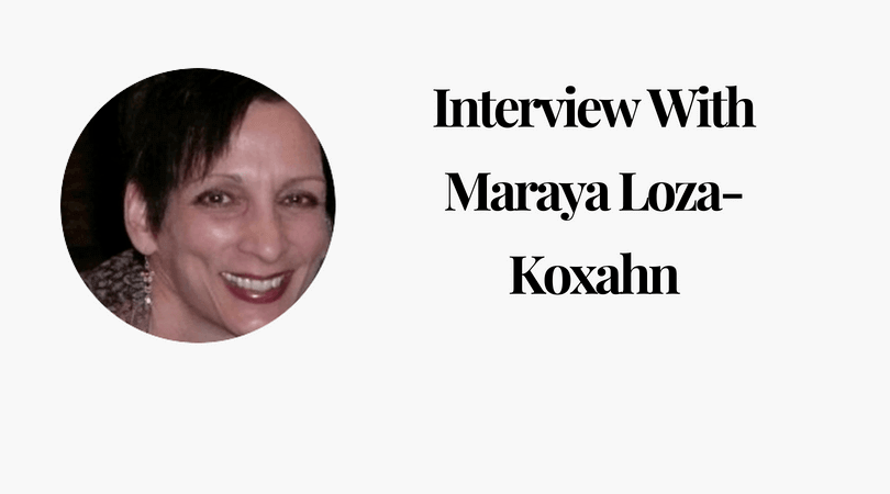 Interview With Maraya Loza-Koxahn