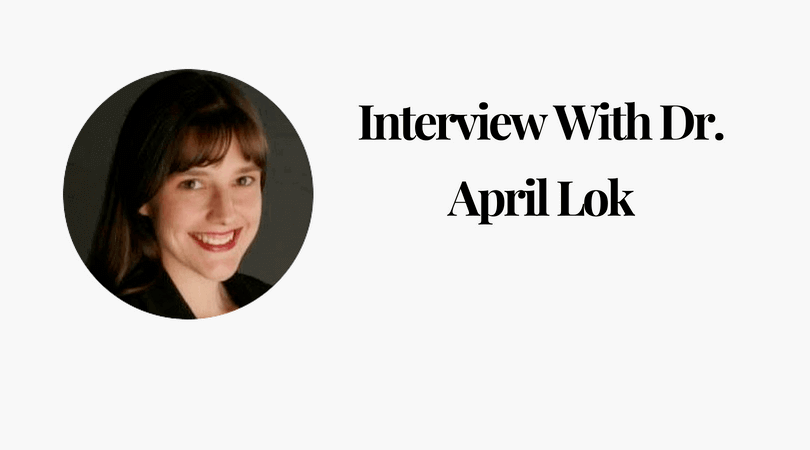 Interview with Dr. April Lok