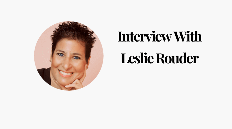Interview With Leslie Rouder