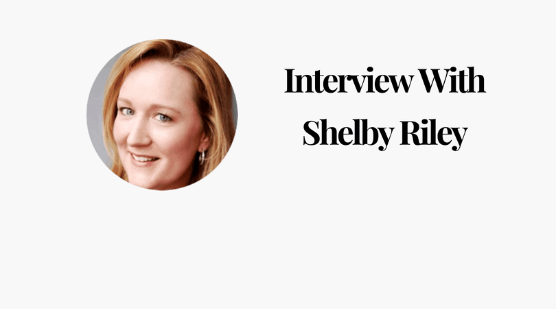 Interview With Shelby Riley